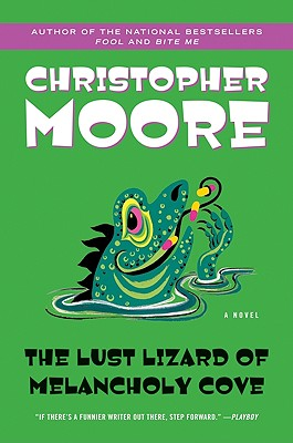 The Lust Lizard of Melancholy Cove By Moore, Christopher
