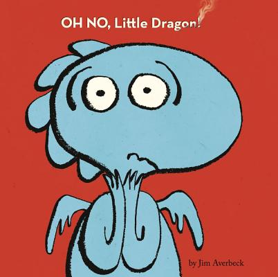Oh No, Little Dragon! By Averbeck, Jim/ Averbeck, Jim (ILT)