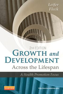 Growth and Development Across the Lifespan By Leifer, Gloria/ Fleck, Eve