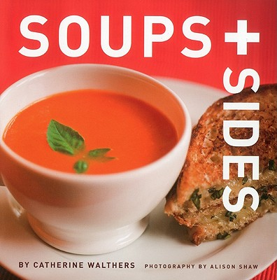 Soups + Sides By Walthers, Catherine/ Shaw, Alison (PHT)